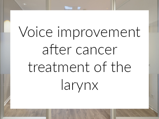 Voice improvement after cancer treatment of the larynx